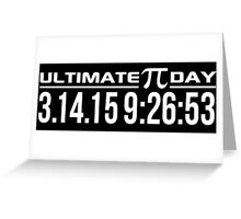 Ultimate Pi Day 2015 Once in a Lifetime 3.14.15 9:26 Gifts Greeting Card