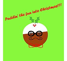 Puddin' The Fun Into Christmas Photographic Print