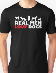Real Men Love Dogs T-Shirt and Gift Ideas T-Shirt