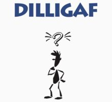 DILLIGAF by Nick Hartigan