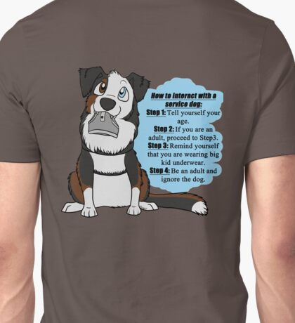 How To Interact With a Service Dog Unisex T-Shirt