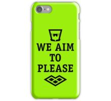 we A.I.M. to please iPhone Case/Skin
