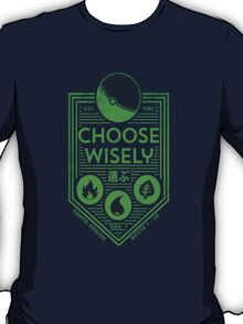 pokemon choose wisely T-Shirt
