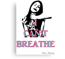 I CAN'T BREATHE  Canvas Print