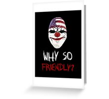 DayZ x PayDay x Batman: Why so friendly? - White Ink Greeting Card