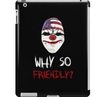 DayZ x PayDay x Batman: Why so friendly? - White Ink iPad Case/Skin