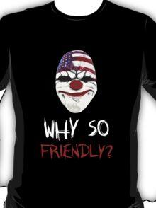 DayZ x PayDay x Batman: Why so friendly? - White Ink T-Shirt