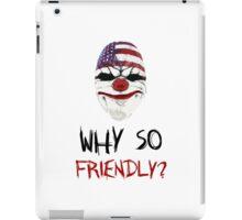 Why so friendly? - Black Ink iPad Case/Skin