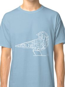 My Little Bird Typography Ed Classic T-Shirt