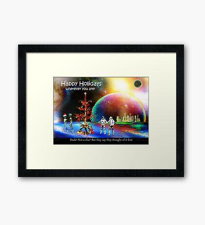 Happy Holidays! (it's Universal) Framed Print