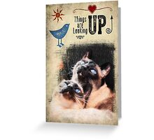 Greeting Card - Things Are Looking Up!  Greeting Card