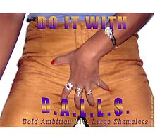 Do It With B.A.L.L.S. - Bold Ambition Live Large Shameless by Dr. T. R. Genetti