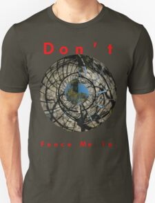Don't Fence Me In. T-Shirt