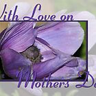 With Love on Mothers Day card by TLCGraphics