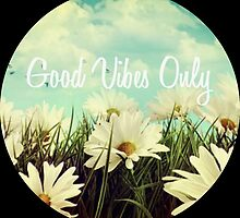 Good Vibes Only by Emily Lanier
