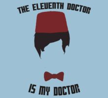 The Eleventh Doctor Is My Doctor Kids Clothes
