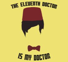 The Eleventh Doctor Is My Doctor Kids Tee