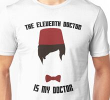 The Eleventh Doctor Is My Doctor Unisex T-Shirt