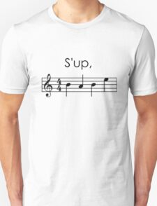 S'up, Babe Unisex T-Shirt