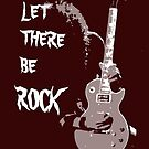 LET THERE BE ROCK T-SHIRT by parko