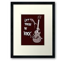 LET THERE BE ROCK T-SHIRT Framed Print