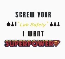 Screw your lab safety, I want superpowers by Michelle Oakey
