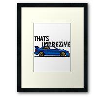That's Imprezive! Subaru Impreza WRX STi 22B Framed Print