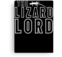 The Lizard Lord T Shirt For Reptile Lovers Canvas Print