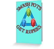 Smash Pots, Get Rupees - legend of Zelda Quote Greeting Card