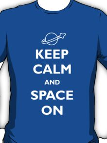 Keep Calm and Space On T-Shirt