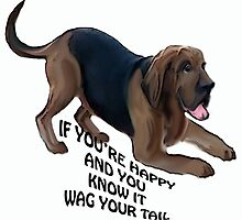 Wag Your Tail Bloodhound by IowaArtist