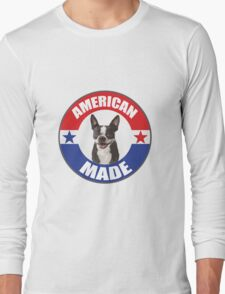 American Made Boston Terrier Long Sleeve T-Shirt