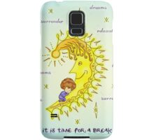It is time for a break! You deserve it <3 Samsung Galaxy Case/Skin