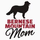Bernese Mountain Mom by Designzz