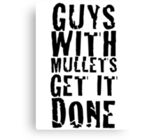 Guys With Mullets Get It Done T-Shirt Canvas Print