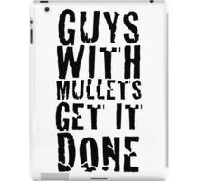 Guys With Mullets Get It Done T-Shirt iPad Case/Skin