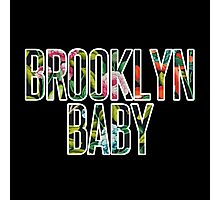 I'm a Brooklyn Baby Photographic Print