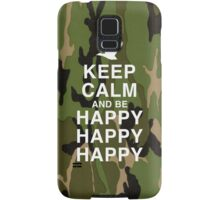 Keep Calm and be Happy Happy Happy (Camo) Samsung Galaxy Case/Skin