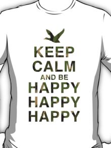 Keep Calm and be Happy Happy Happy (Camo) T-Shirt