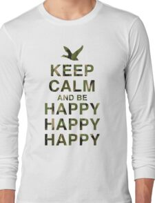 Keep Calm and be Happy Happy Happy (Camo) Long Sleeve T-Shirt