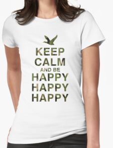 Keep Calm and be Happy Happy Happy (Camo) Womens Fitted T-Shirt