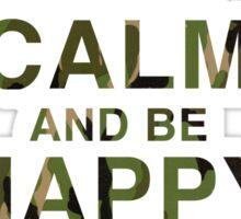 Keep Calm and be Happy Happy Happy (Camo) Sticker