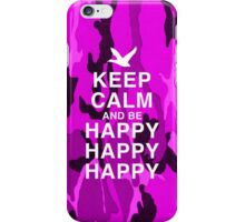 Keep Calm and be Happy Happy Happy (Pink Camo) iPhone Case/Skin