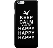 Keep Calm and be Happy Happy Happy iPhone Case/Skin