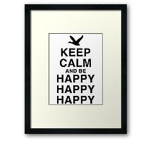 Keep Calm and be Happy Happy Happy Framed Print