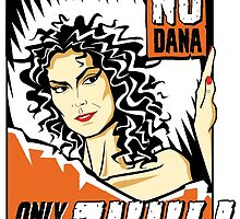 There is no Dana by kingsandqueens