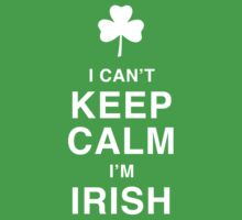 I can't keep calm I'm Irish T-Shirt by robbclarke