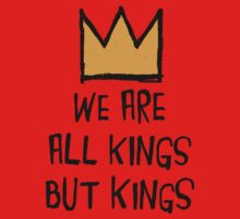 We Are All Kings But Kings Kids Clothes
