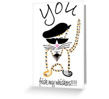 You....frisk my whiskers!!!!!! Greeting Card