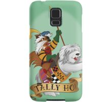 Tally Ho! Samsung Galaxy Case/Skin